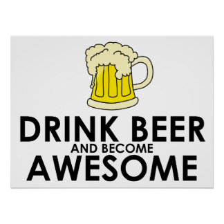Drink Beer and Become Awesome Print