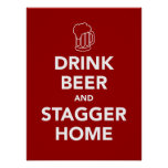 Drink Beer and Stagger Home Print