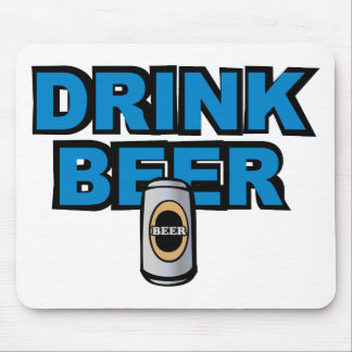 Drink Beer Mouse Pad
