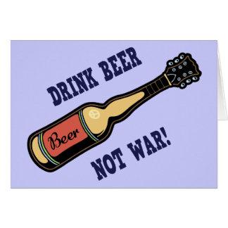 Drink Beer, Not War! Card