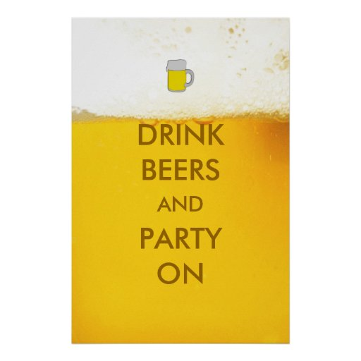 Drink Beers and Party On Beer Poster
