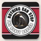Drink Coasters Nothing Can Stop the Honey Badger