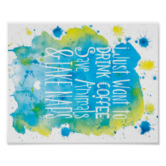 Drink Coffe-Save Animals - Take Naps - Blue/Yellow Poster