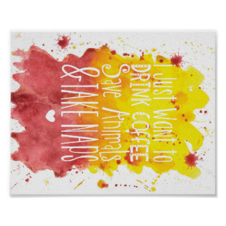 Drink Coffe -Save Animals - Take Naps - Red/Yellow Poster