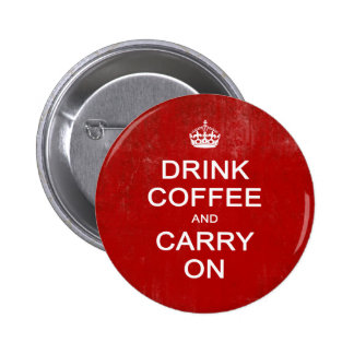 Drink Coffee and Carry On, Keep Calm Parody 2 Inch Round Button