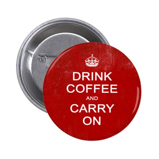 Drink Coffee and Carry On, Keep Calm Parody Button
