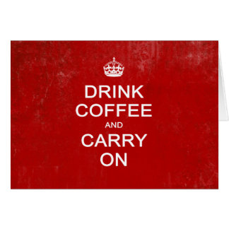 Drink Coffee and Carry On Keep Calm Parody Card
