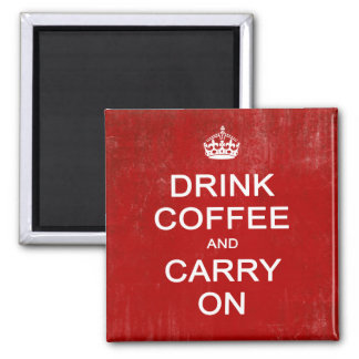 Drink Coffee and Carry On, Keep Calm Parody 2 Inch Square Magnet
