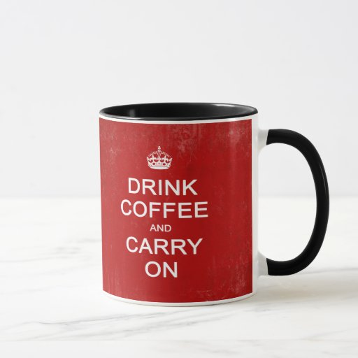 Drink Coffee and Carry On Mug Zazzle