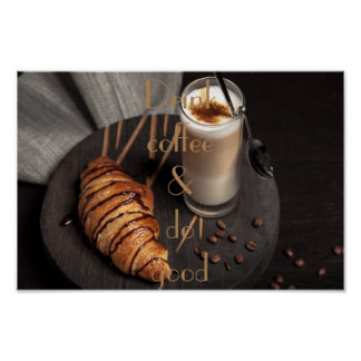 Drink coffee and do good || Coffee and croissant Poster