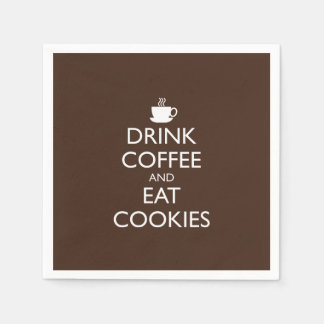 DRINK COFFEE AND EAT COOKIES PAPER NAPKINS
