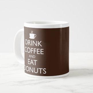 DRINK COFFEE AND EAT DONUTS LARGE COFFEE MUG