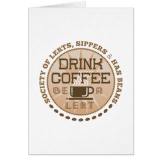Drink Coffee – Be A Lert Card