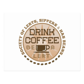 Drink Coffee – Be A Lert Postcard