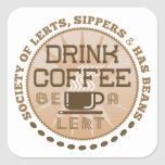 Drink Coffee – Be A Lert Square Sticker