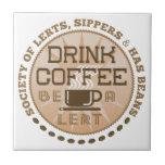 Drink Coffee – Be A Lert Tile