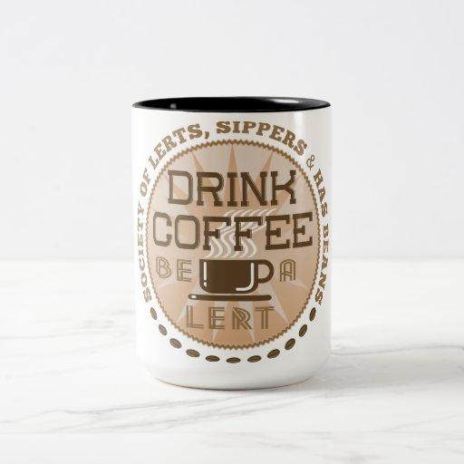 Drink Coffee – Be A Lert Two-Tone Coffee Mug