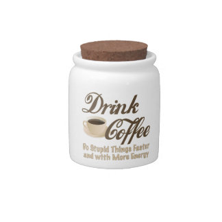 Drink Coffee Candy Jar