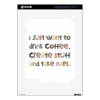 Drink Coffee, Create Stuff and Take Naps Decal For iPad 3
