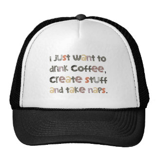 Drink Coffee, Create Stuff and Take Naps Trucker Hat