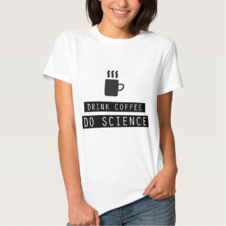 Drink Coffee, Do Science T-Shirt