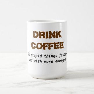 Drink Coffee & do stupid things faster Coffee Mug