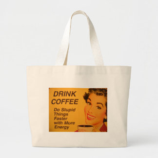 Drink Coffee:  Do Stupid Things Faster Large Tote Bag