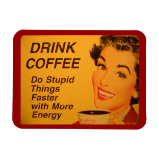 Drink Coffee:  Do Stupid Things Faster Rectangular Photo Magnet