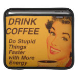 Drink Coffee Do Stupid Things Faster with Energy iPad Sleeves