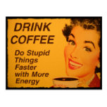 Drink Coffee Do Stupid Things Faster with Energy Postcard