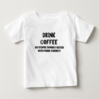 Drink Coffee Do Stupid Things Faster With Energy Tee Shirt