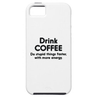 Drink Coffee : Do Stupid Things Faster, With More iPhone 5 Cases