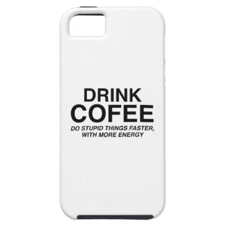 Drink Coffee : Do Stupid Things Faster, With More iPhone SE/5/5s Case