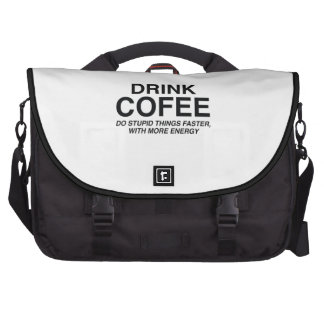 Drink Coffee Do Stupid Things Faster With More Bags For Laptop