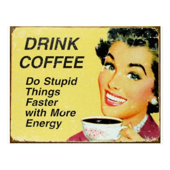 drink coffee faster postcard