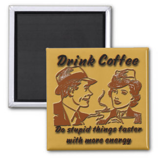 Drink Coffee Magnet