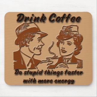 Drink Coffee Mousepad