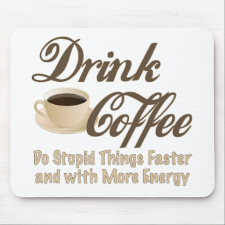 Drink Coffee Mouse Pads