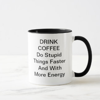 Drink Coffee Mug
