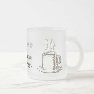 DRINK COFFEE FROSTED GLASS MUG