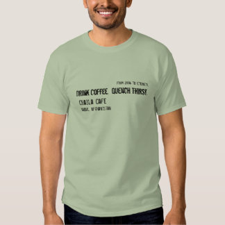 Drink Coffee.  Quench Thirst. T Shirt