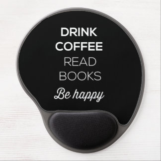 Drink Coffee Read Books Be Happy Gel Mouse Pad