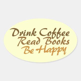 Drink coffee read books be happy oval sticker