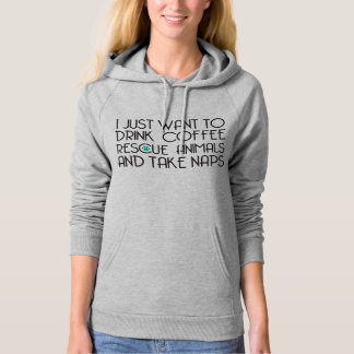 Drink Coffee, Rescue Animals, Take Naps Hoodie
