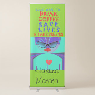 Drink Coffee Save Lives Retractable Banner