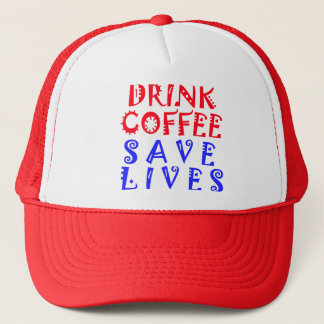 Drink Coffee Save Lives Trucker Hat