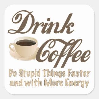 Drink Coffee Square Sticker