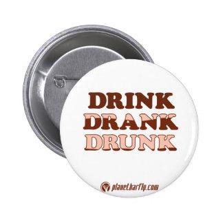 Drink Drank Drunk 2 Inch Round Button