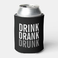 Drink Drank drunk | Funny Can Cooler