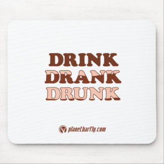 Drink Drank Drunk Mouse Pad